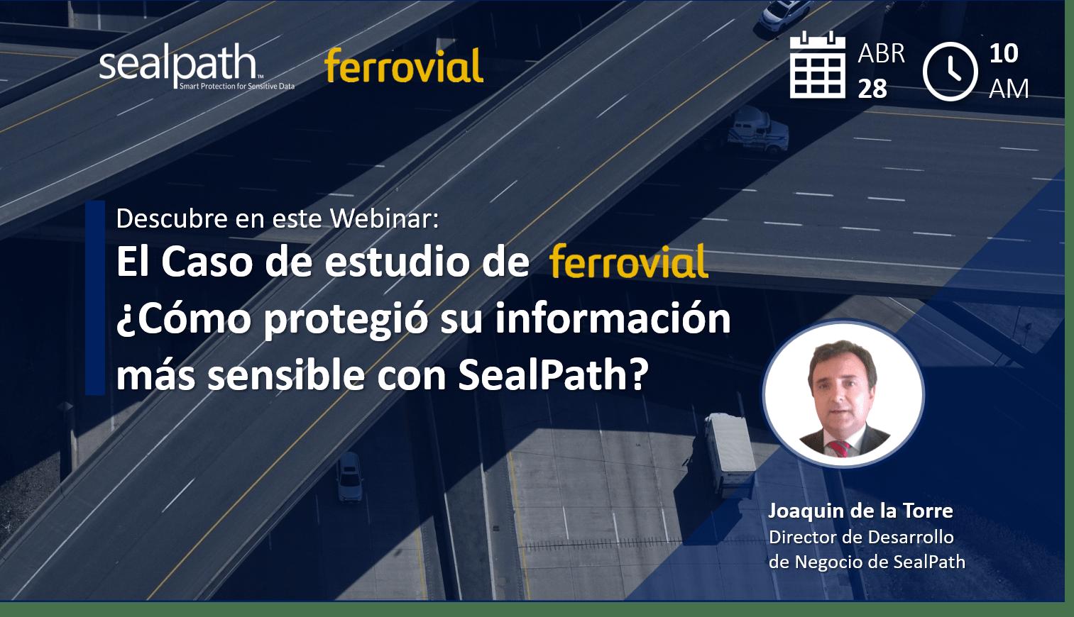 Caso de estudio de Ferrovial: ¿Cómo protegió su información más sensible con SealPath?